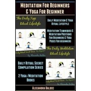Meditation for Beginners & Yoga for Beginner by Alecandra Baldec