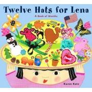 Twelve Hats for Lena by Katz Karen