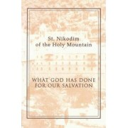 What God Has Done for Our Salvation by Nikodim Hagiorites