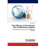 The Efficacy of the Nuclear Non-Proliferation Regime by Asadov Nihal