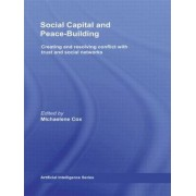 Social Capital and Peace-Building by Michaelene Cox