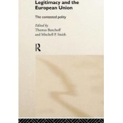 Legitimacy and the European Union by Thomas F. Banchoff