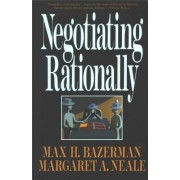 Negotiating Rationally by Max H. Bazerman