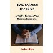 How to Read the Bible: A Tool to Enhance Your Reading Experience