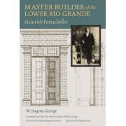 Master Builder of the Lower Rio Grande: Heinrich Portscheller