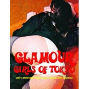 Glamour Girls of Tokyo: Erotic Photography from Classic Japanese Men's Magazines