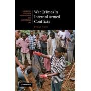 War Crimes in Internal Armed Conflicts by Eve La Haye