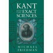 Kant and the Exact Sciences by Michael Friedman