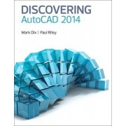Discovering AutoCAD 2014 by Mark Dix