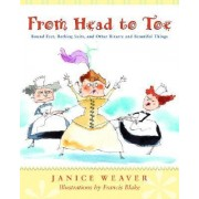 From Head to Toe by Janice Weaver