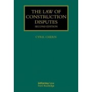 The Law of Construction Disputes by Dr. Cyril Chern