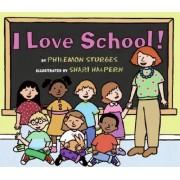 I Love School! by Philemon Sturges