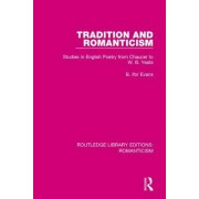Tradition and Romanticism: Studies in English Poetry from Chaucer to W. B. Yeats