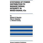 Synthesis of Power Distribution to Manage Signal Integrity in Mixed-Signal ICs by Balsha R. Stanisic