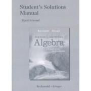 Student's Solutions Manual for Beginning and Intermediate Algebra with Applications & Visualization by Gary K. Rockswold