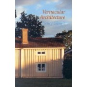 Vernacular Architecture by Henry Glassie