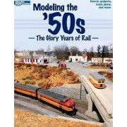 Modeling the '50s by Model Railroader Staff