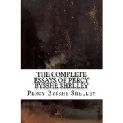 The Complete Essays of Percy Bysshe Shelley