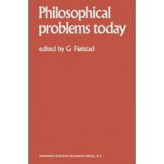 Philosophical Problems Today / Problemes Philosophiques d'Aujourd'hui: Volume 1 by Guttorm Floistad