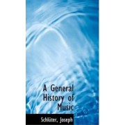 A General History of Music by Schlter Joseph