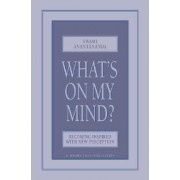 What's on My Mind? by Swami Anantananda