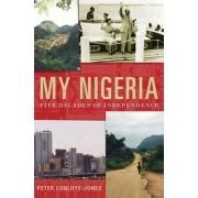 My Nigeria by Peter Cunliffe-Jones