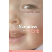 Narratives from the Crib by Katherine Nelson