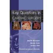 Key Questions in Cardiac Surgery by Narain Moorjani