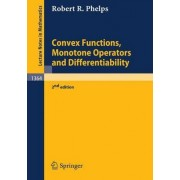 Convex Functions, Monotone Operators and Differentiability by Robert R. Phelps
