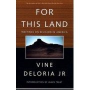 For This Land by Vine Deloria