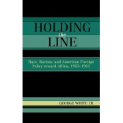 Holding the Line by Jr. George White