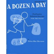 A Dozen A Day - Pre-Practice Technical Exercises For The Piano - Book 1, Primary