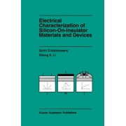 Electrical Characterization of Silicon-on-insulator Materials and Devices by Sorin Cristoloveanu