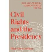 Civil Rights and the Presidency by Hugh Davis Graham