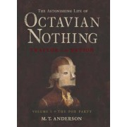 Astonishing Life Of Octavian Nothing, Vo by M. T. Anderson