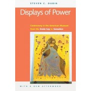 Displays of Power (with a New Afterword) by Steven C. Dubin
