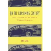 An All-Consuming Century by Gary Cross