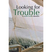 Looking for Trouble: A Double Trouble Adventure
