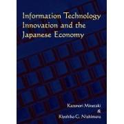 Information Technology Innovation and the Japanese Economy by Kiyohiko Nishimura