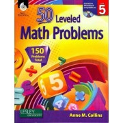 50 Leveled Math Problems, Level 5 by Anne M Collins