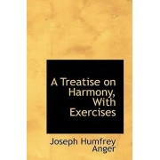 A Treatise on Harmony, with Exercises by Joseph Humfrey Anger