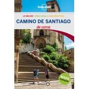 Lonely Planet Camino de Santiago de Cerca by Lonely Planet