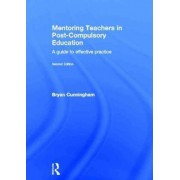 Mentoring Teachers in Post Compulsory Education by Bryan Cunningham