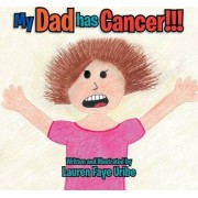My Dad Has Cancer !!! by Lauren Faye Uribe