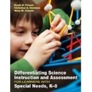 Differentiating Science Instruction and Assessment for Learners with Special Needs, K-8 by Mary M. Jensen