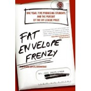 Fat Envelope Frenzy: One Year, Five Promising Students, and the Pursuit of the Ivy League Prize by Joie Jager-Hyman
