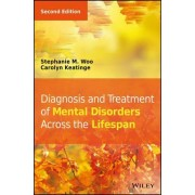 Diagnosis and Treatment of Mental Disorders Across the Lifespan by Stephanie M. Woo