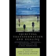 Spiritual Transformation and Healing by Joan D. Koss-Chioino