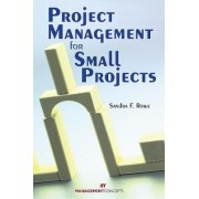 Project Management for Small Projects by Sandra F. Rowe