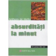 Absurditati la minut - Anthony de Mello